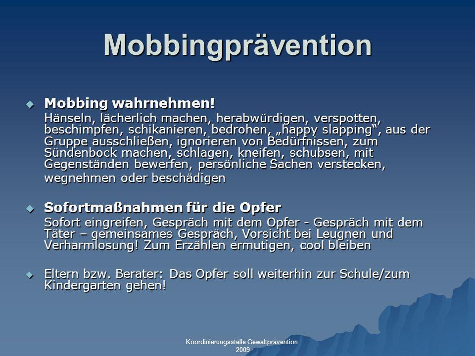 Mobbingprävention Mobbing wahrnehmen! Mobbing wahrnehmen! Hänseln, lächerlich machen, herabwürdigen, verspotten, beschimpfen, schikanieren, bedrohen,