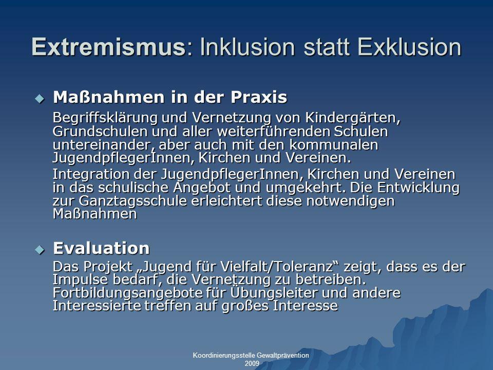 Extremismus: Inklusion statt Exklusion Maßnahmen in der Praxis Maßnahmen in der Praxis Begriffsklärung und Vernetzung von Kindergärten, Grundschulen u