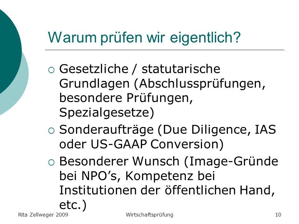 Rita Zellweger 2009Wirtschaftsprüfung10 Warum prüfen wir eigentlich.