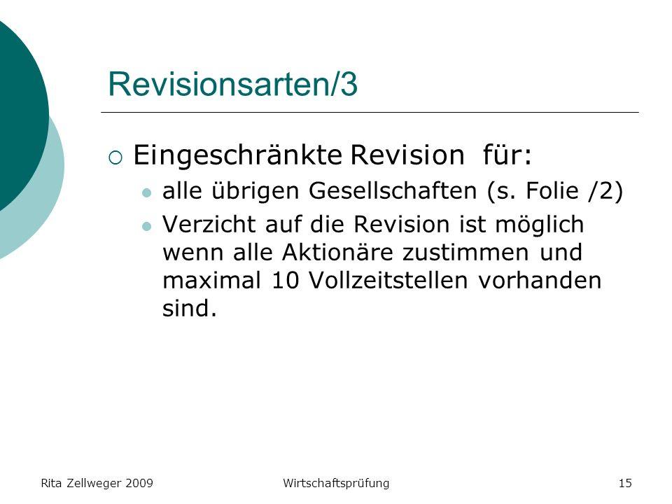 Rita Zellweger 2009Wirtschaftsprüfung15 Revisionsarten/3 Eingeschränkte Revision für: alle übrigen Gesellschaften (s.