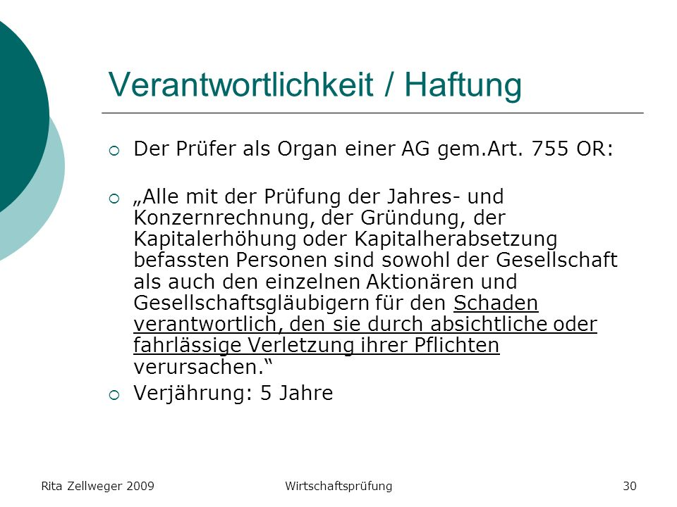 Rita Zellweger 2009Wirtschaftsprüfung30 Verantwortlichkeit / Haftung Der Prüfer als Organ einer AG gem.Art.