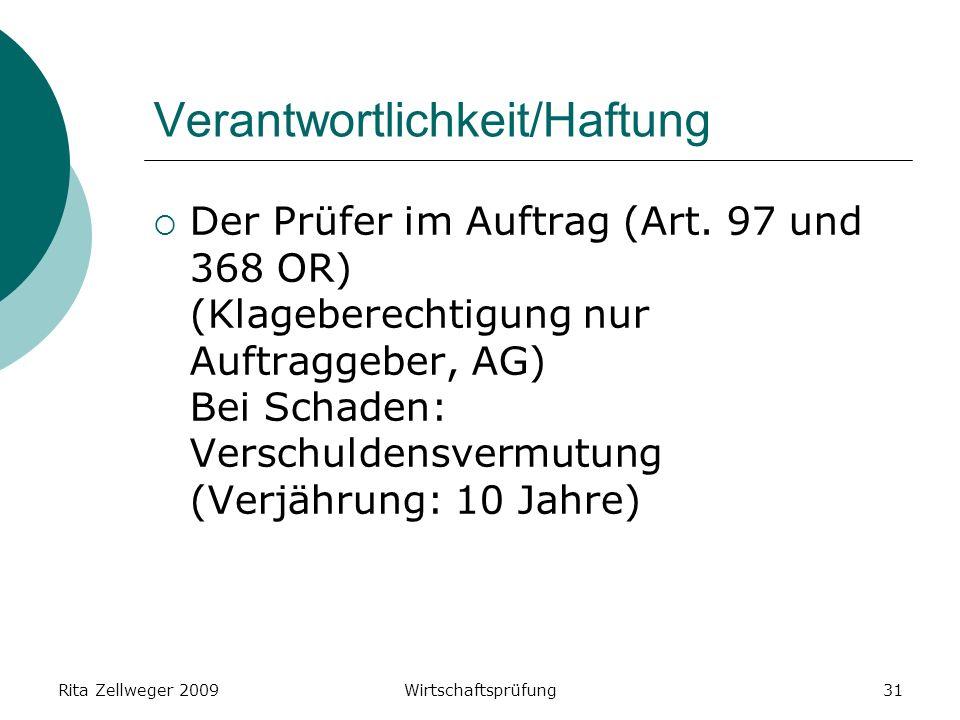 Rita Zellweger 2009Wirtschaftsprüfung31 Verantwortlichkeit/Haftung Der Prüfer im Auftrag (Art.