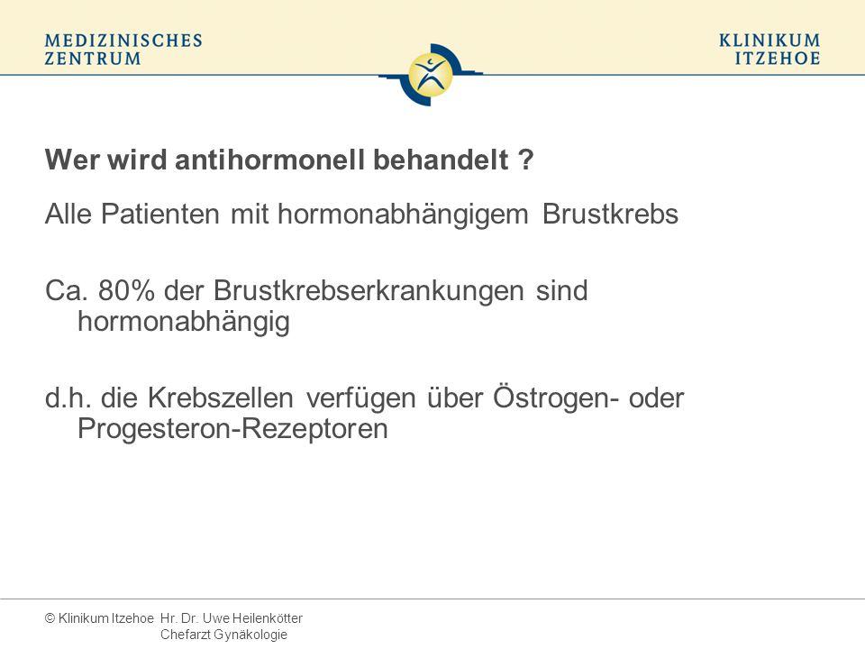 © Klinikum Itzehoe Wer wird antihormonell behandelt .