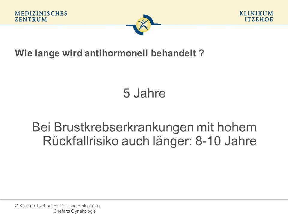 © Klinikum Itzehoe Wie lange wird antihormonell behandelt .
