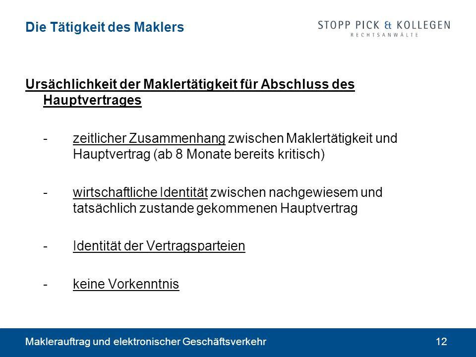 Maklerauftrag und elektronischer Geschäftsverkehr12 Die Tätigkeit des Maklers Ursächlichkeit der Maklertätigkeit für Abschluss des Hauptvertrages -zei