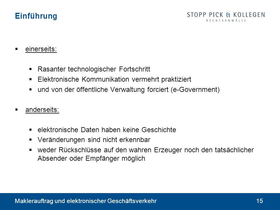 Maklerauftrag und elektronischer Geschäftsverkehr15 Einführung einerseits: Rasanter technologischer Fortschritt Elektronische Kommunikation vermehrt p