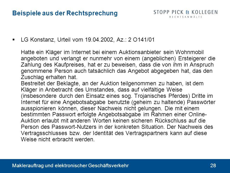 Maklerauftrag und elektronischer Geschäftsverkehr28 Beispiele aus der Rechtsprechung LG Konstanz, Urteil vom 19.04.2002, Az.: 2 O141/01 Hatte ein Kläg