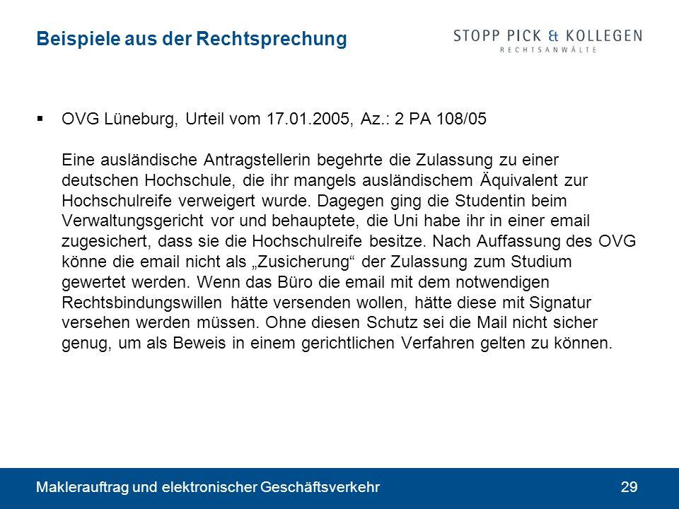 Maklerauftrag und elektronischer Geschäftsverkehr29 Beispiele aus der Rechtsprechung OVG Lüneburg, Urteil vom 17.01.2005, Az.: 2 PA 108/05 Eine auslän