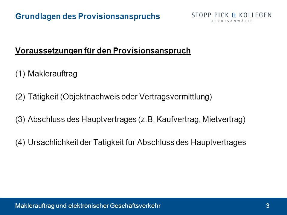 Maklerauftrag und elektronischer Geschäftsverkehr3 Grundlagen des Provisionsanspruchs Voraussetzungen für den Provisionsanspruch (1)Maklerauftrag (2)T