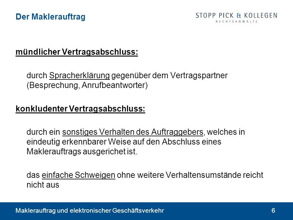 Maklerauftrag und elektronischer Geschäftsverkehr6 Der Maklerauftrag mündlicher Vertragsabschluss: durch Spracherklärung gegenüber dem Vertragspartner