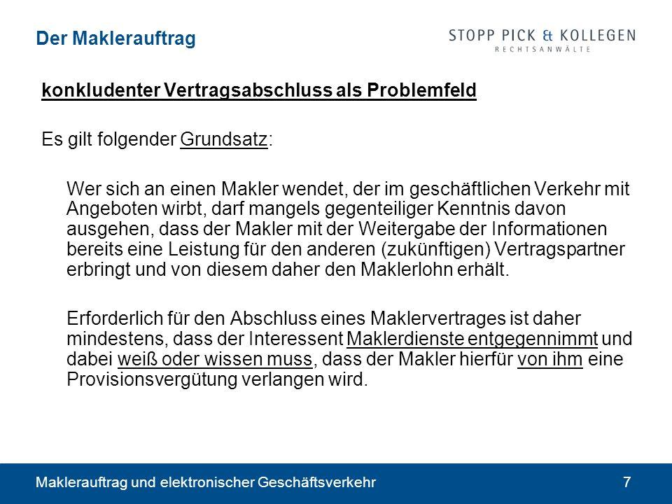Maklerauftrag und elektronischer Geschäftsverkehr8 Der Maklerauftrag konkludenter Vertragsabschluss .