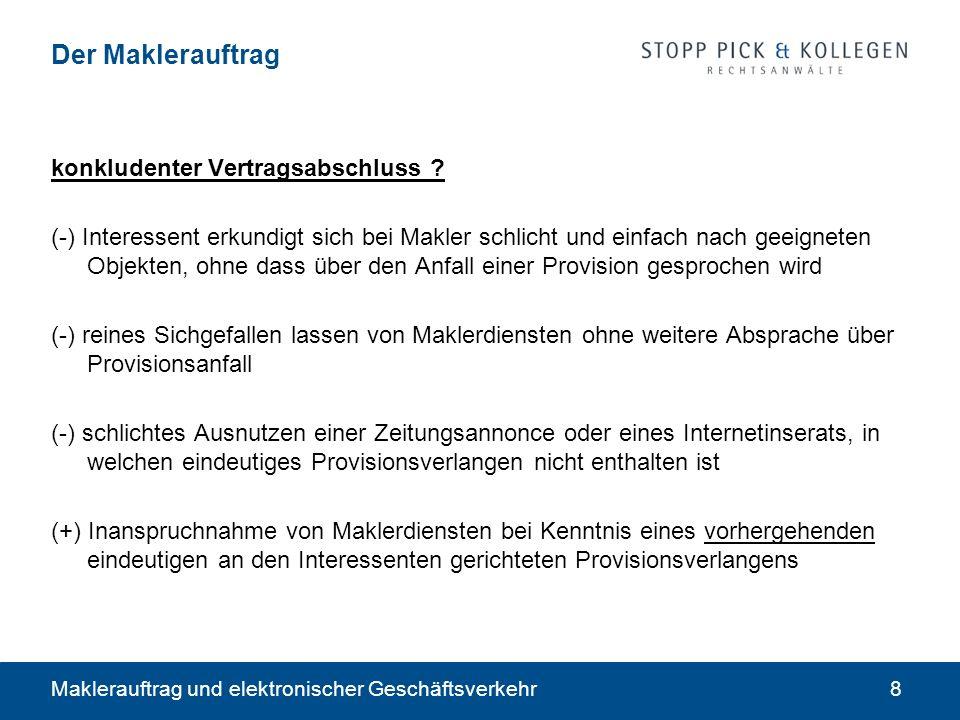 Maklerauftrag und elektronischer Geschäftsverkehr8 Der Maklerauftrag konkludenter Vertragsabschluss ? (-) Interessent erkundigt sich bei Makler schlic