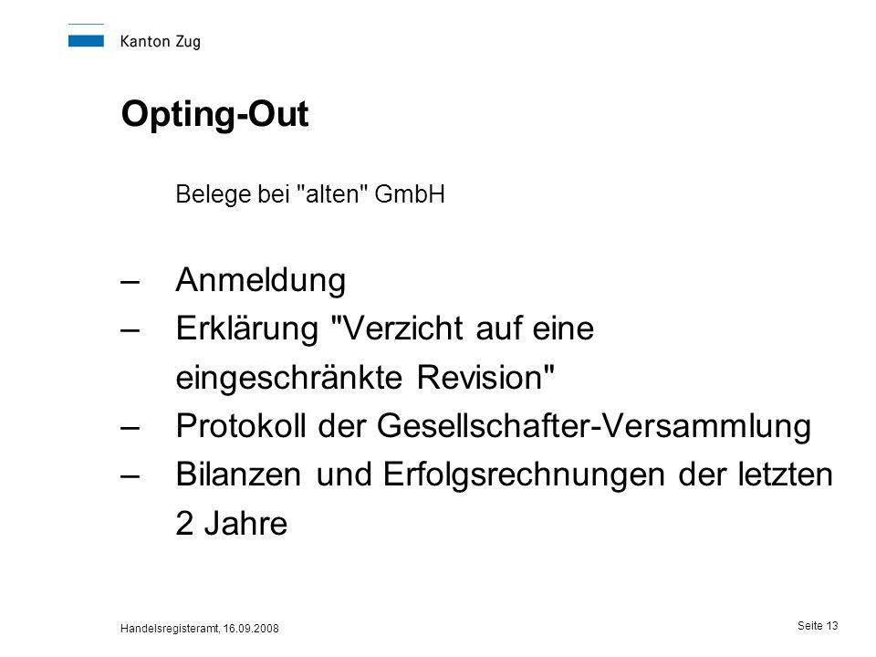 Handelsregisteramt, 16.09.2008 Seite 13 Opting-Out Belege bei