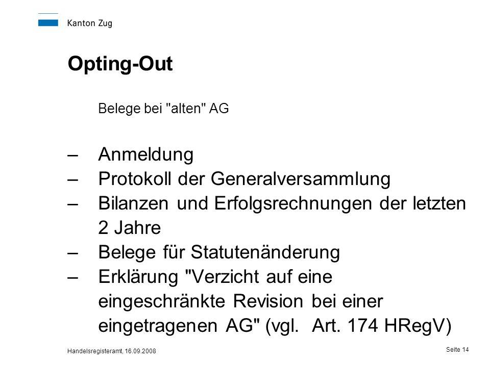 Handelsregisteramt, 16.09.2008 Seite 14 Opting-Out Belege bei