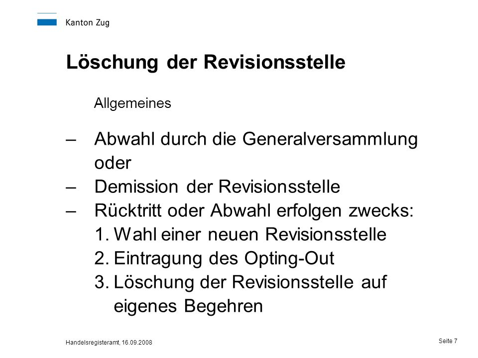 Handelsregisteramt, 16.09.2008 Seite 8 Zur Löschung der Revisionsstelle auf eigenes Begehren (Art.