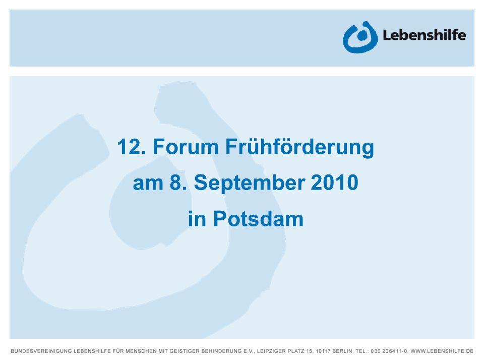 12. Forum Frühförderung am 8. September 2010 in Potsdam