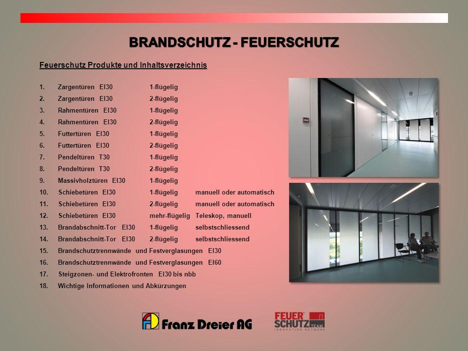 Feuerschutz Produkte und Inhaltsverzeichnis 1.Zargentüren EI301-flügelig 2.Zargentüren EI302-flügelig 3.Rahmentüren EI301-flügelig 4.Rahmentüren EI302
