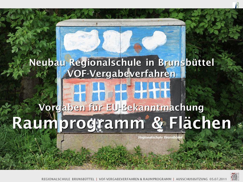 REGIONALSCHULE BRUNSBÜTTEL | VOF-VERGABEVERFAHREN & RAUMPROGRAMM | AUSSCHUSSSITZUNG 05.07.2011 VERG.-PRÜFST.