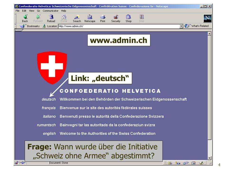 4 Link: deutsch Frage: Wann wurde über die Initiative Schweiz ohne Armee abgestimmt?