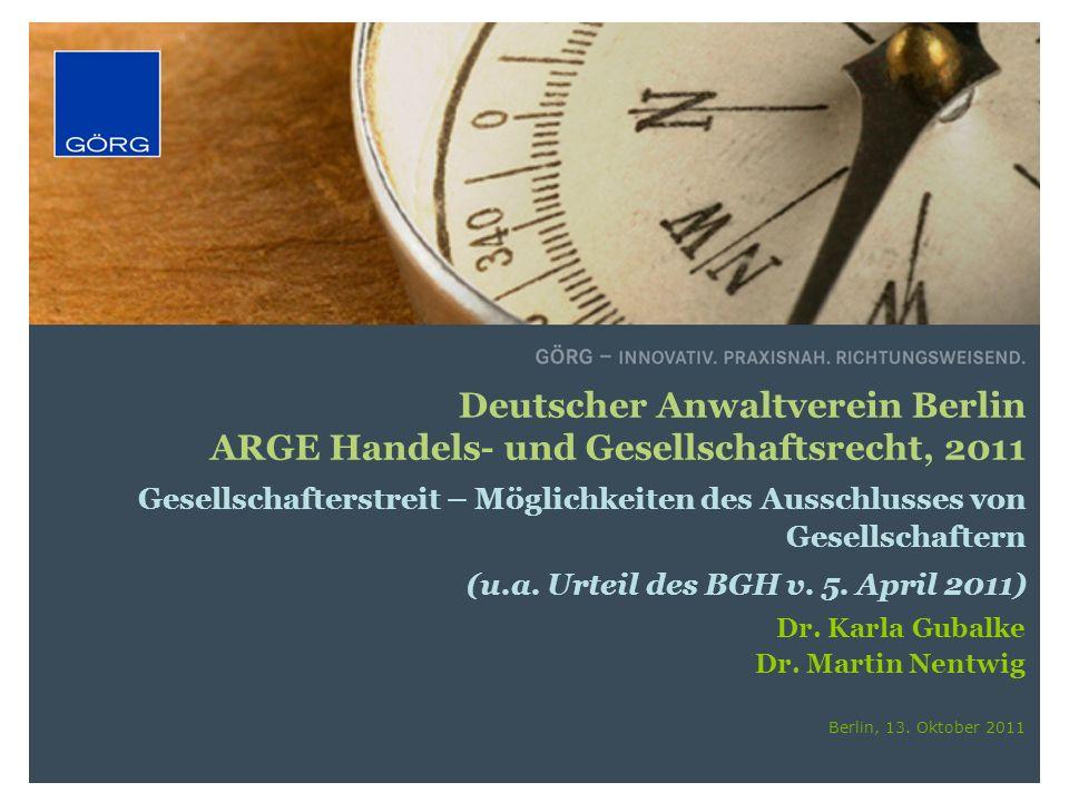 Deutscher Anwaltverein Berlin ARGE Handels- und Gesellschaftsrecht, 2011 Gesellschafterstreit – Möglichkeiten des Ausschlusses von Gesellschaftern (u.