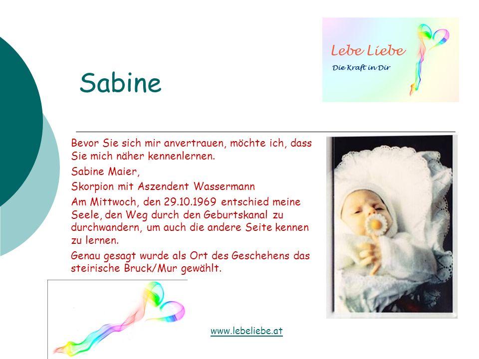 Sabine Bevor Sie sich mir anvertrauen, möchte ich, dass Sie mich näher kennenlernen. Sabine Maier, Skorpion mit Aszendent Wassermann Am Mittwoch, den