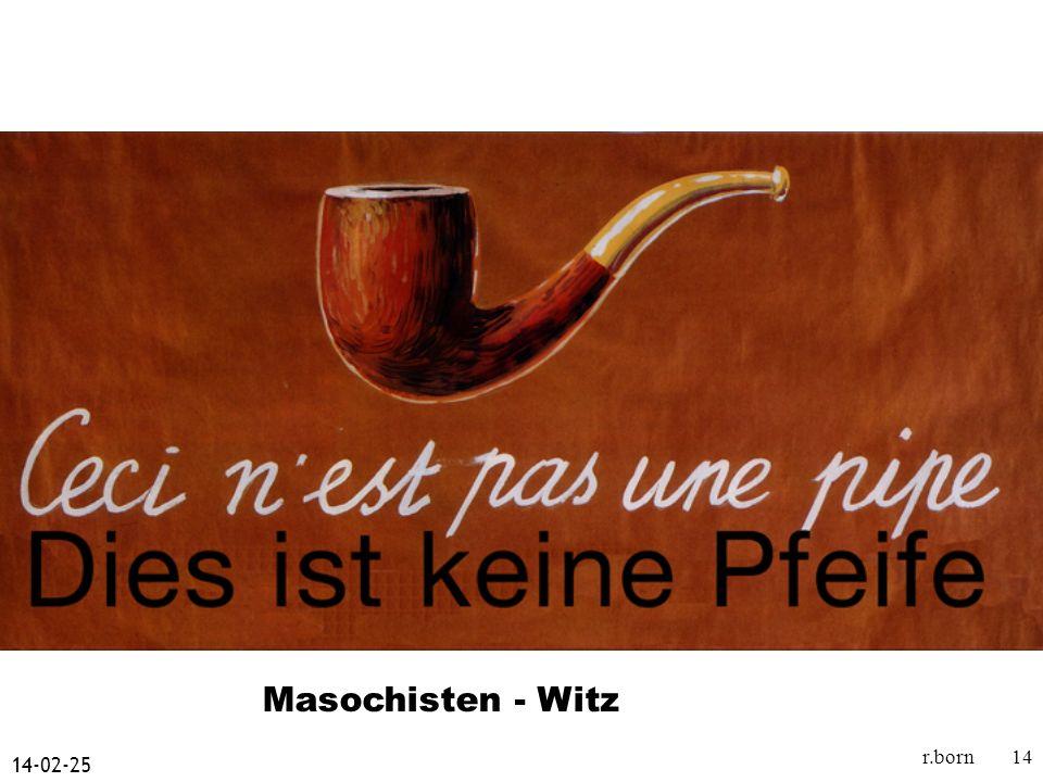 14-02-25 r.born14 Masochisten - Witz