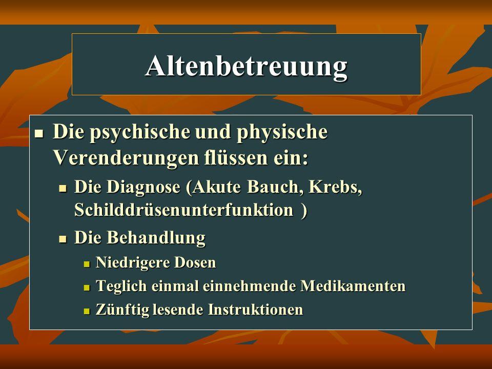 Altenbetreuung Die psychische und physische Verenderungen flüssen ein: Die psychische und physische Verenderungen flüssen ein: Die Diagnose (Akute Bau