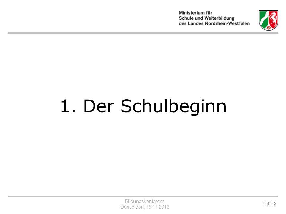 Bildungskonferenz Düsseldorf, 15.11.2013 Folie 4 Der Schulbeginn Die aktuellen Arbeitsschwerpunkte Die Sprachstandsfeststellung zwei Jahre vor der Einschulung soll auf eine neue Grundlage gestellt werden.