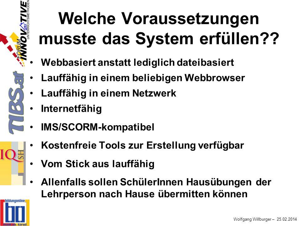 Wolfgang Willburger – 25.02.2014 Welche Voraussetzungen musste das System erfüllen?? Webbasiert anstatt lediglich dateibasiert Lauffähig in einem beli