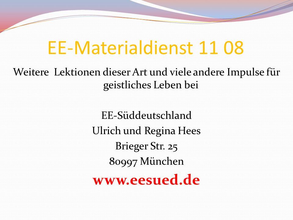 EE-Materialdienst 11 08 Weitere Lektionen dieser Art und viele andere Impulse für geistliches Leben bei EE-Süddeutschland Ulrich und Regina Hees Brieg
