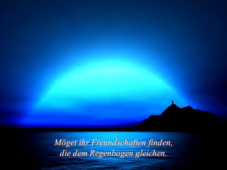 Freundschaft ist wie ein Regenbogen - Rot wie ein Apfel und süß bis ins Innerste.