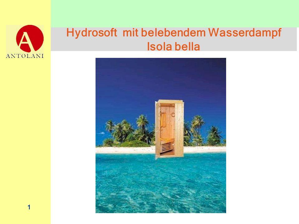 1 Hydrosoft mit belebendem Wasserdampf Isola bella