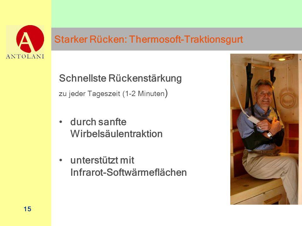 15 Starker Rücken: Thermosoft-Traktionsgurt Schnellste Rückenstärkung zu jeder Tageszeit (1-2 Minuten ) durch sanfte Wirbelsäulentraktion unterstützt