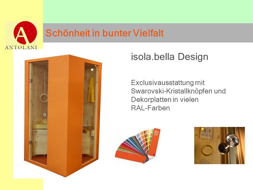 19 Schönheit in bunter Vielfalt isola.bella Design Exclusivausstattung mit Swarovski-Kristallknöpfen und Dekorplatten in vielen RAL-Farben