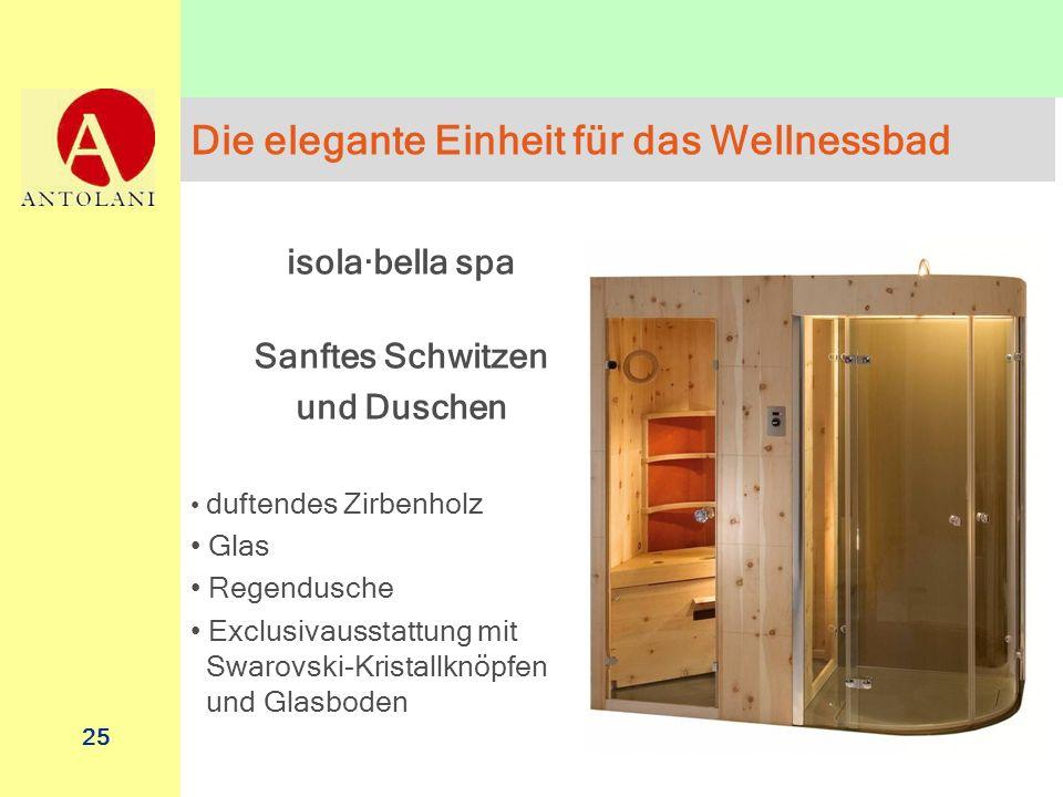 25 Die elegante Einheit für das Wellnessbad isola·bella spa Sanftes Schwitzen und Duschen duftendes Zirbenholz Glas Regendusche Exclusivausstattung mi