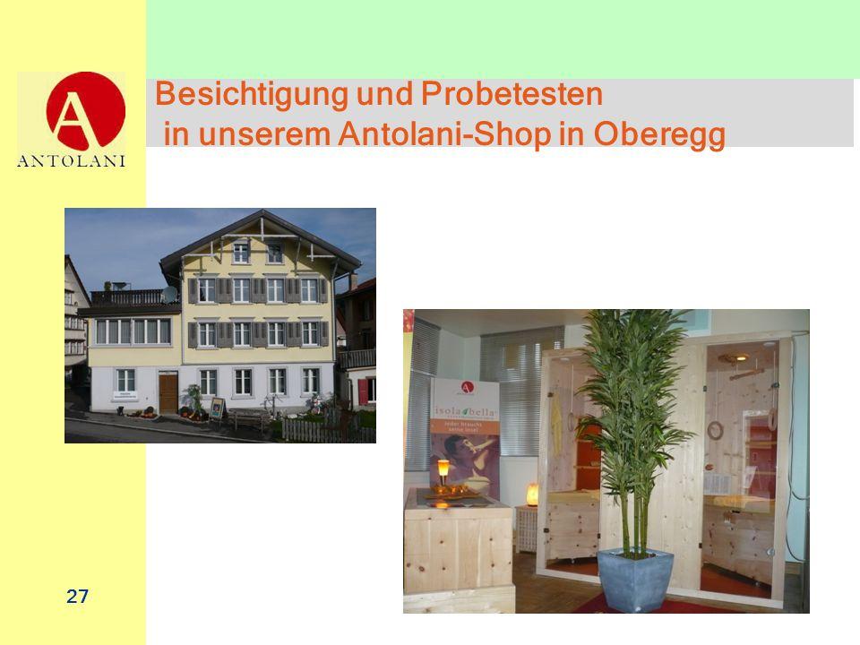 27 Besichtigung und Probetesten in unserem Antolani-Shop in Oberegg