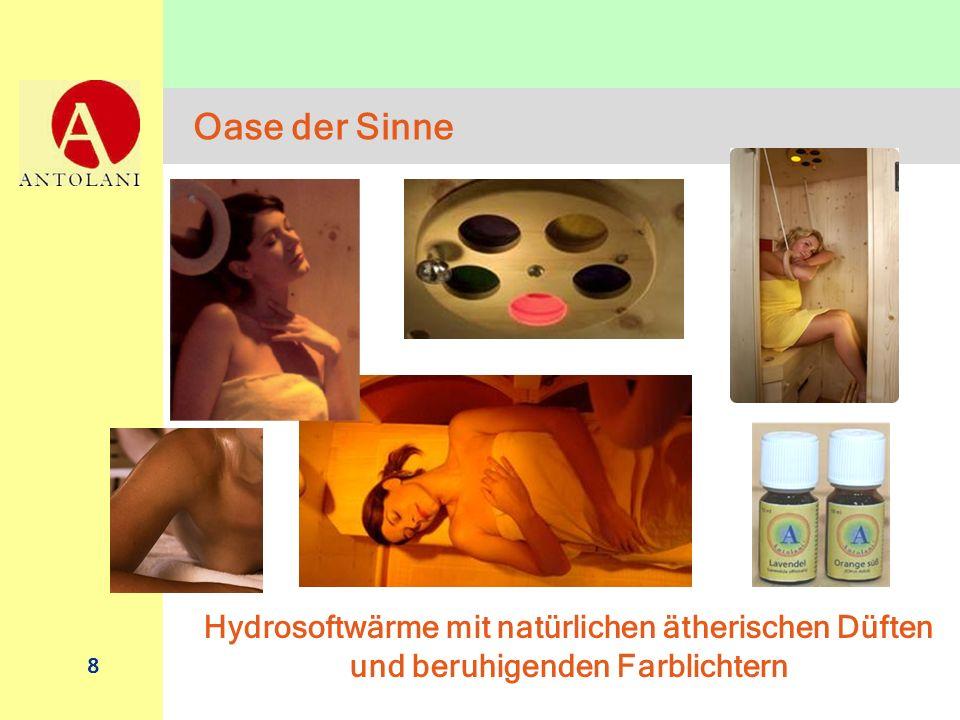 8 Oase der Sinne Hydrosoftwärme mit natürlichen ätherischen Düften und beruhigenden Farblichtern