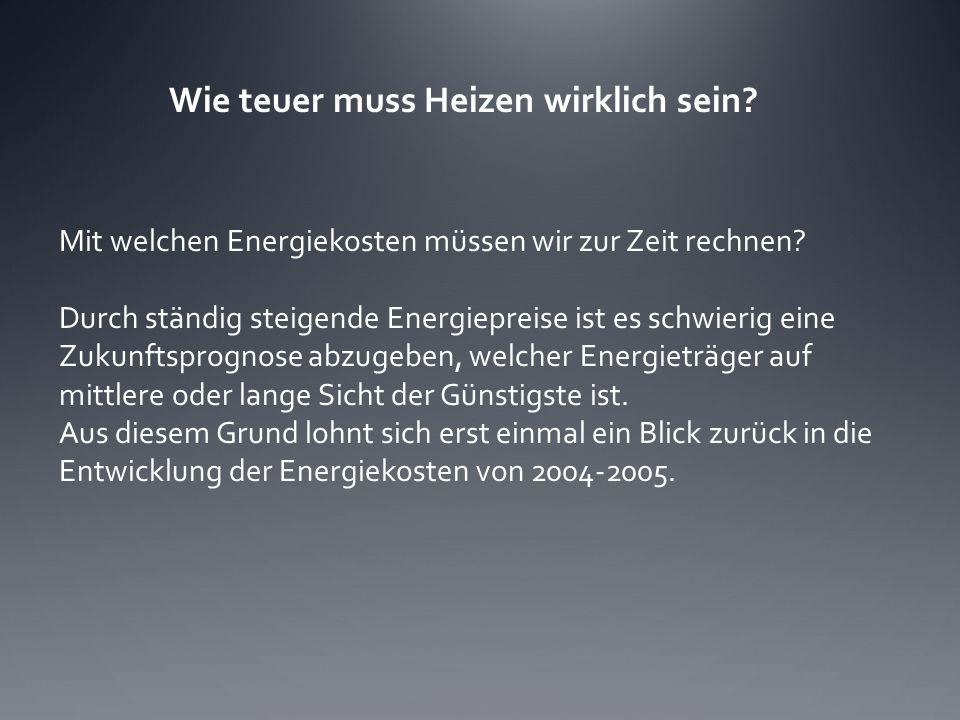 Mit welchen Energiekosten müssen wir zur Zeit rechnen? Durch ständig steigende Energiepreise ist es schwierig eine Zukunftsprognose abzugeben, welcher
