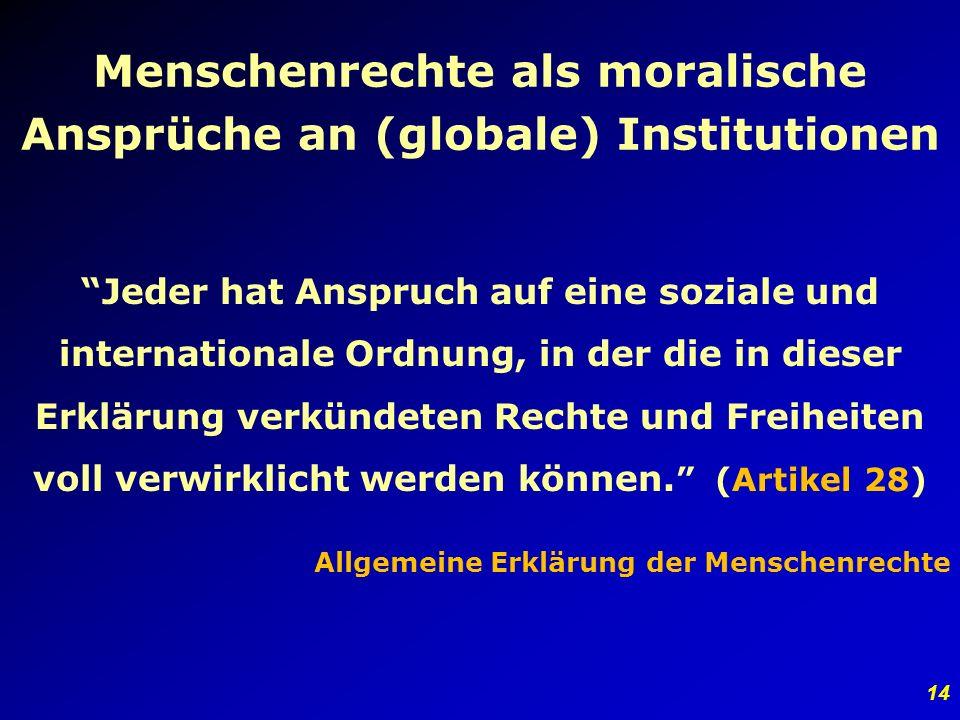 13 Folgerung: #3. Die bestehenden Regeln der Weltwirtschaft verletzen massiv die Menschenrechte.