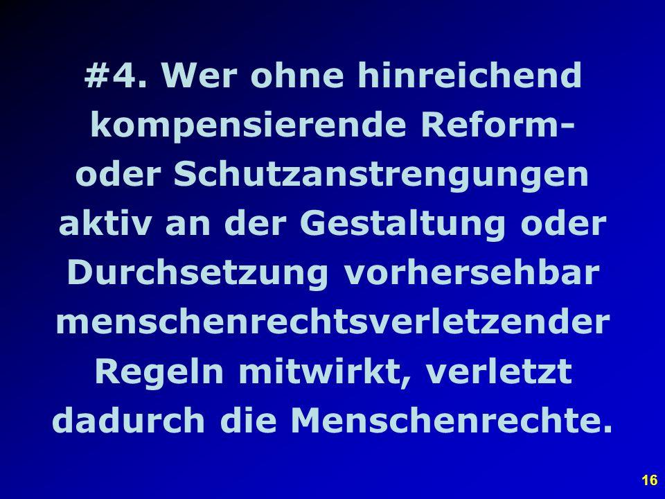 15 Erster Argumentationsschritt #1. Unter den bestehenden Weltwirtschaftsregeln sind die Menschenrechte der meisten Menschen vorhersehbarerweise nicht