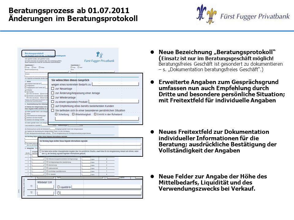 Beratungsprozess ab 01.07.2011 Änderungen im Beratungsprotokoll lNeue Bezeichnung Beratungsprotokoll ( Einsatz ist nur im Beratungsgeschäft möglich! B