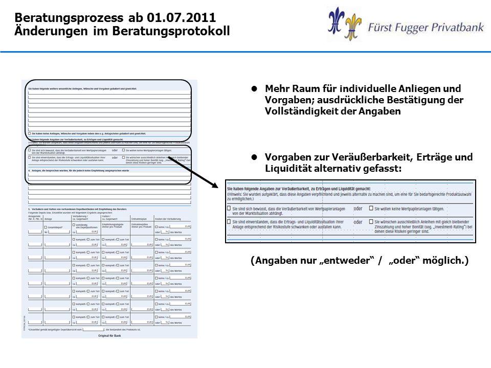 Beratungsprozess ab 01.07.2011 Änderungen im Beratungsprotokoll lMehr Raum für individuelle Anliegen und Vorgaben; ausdrückliche Bestätigung der Volls