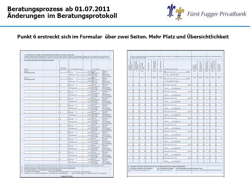 Beratungsprozess ab 01.07.2011 Änderungen im Beratungsprotokoll Punkt 6 erstreckt sich im Formular über zwei Seiten. Mehr Platz und Übersichtlichkeit