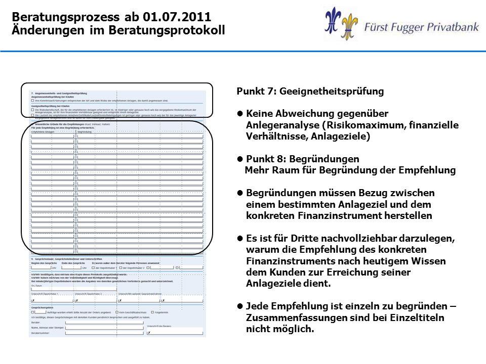 Beratungsprozess ab 01.07.2011 Änderungen im Beratungsprotokoll Punkt 7: Geeignetheitsprüfung lKeine Abweichung gegenüber Anlegeranalyse (Risikomaximu