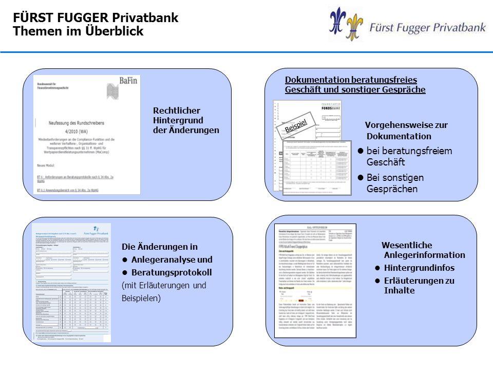 FÜRST FUGGER Privatbank Themen im Überblick Rechtlicher Hintergrund der Änderungen Die Änderungen in lAnlegeranalyse und lBeratungsprotokoll (mit Erlä