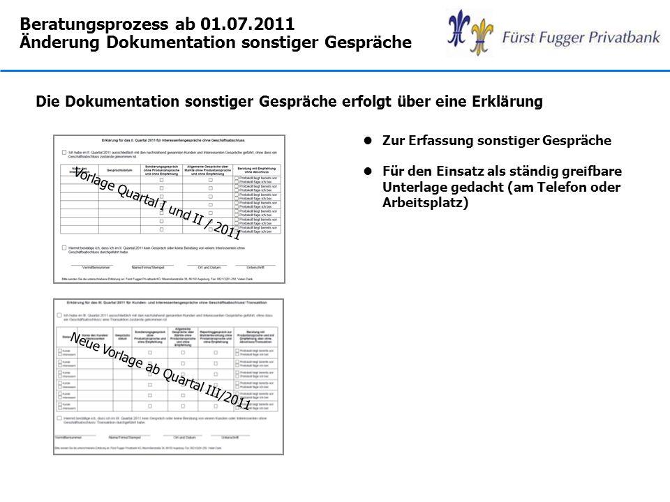 Beratungsprozess ab 01.07.2011 Änderung Dokumentation sonstiger Gespräche Die Dokumentation sonstiger Gespräche erfolgt über eine Erklärung lZur Erfas