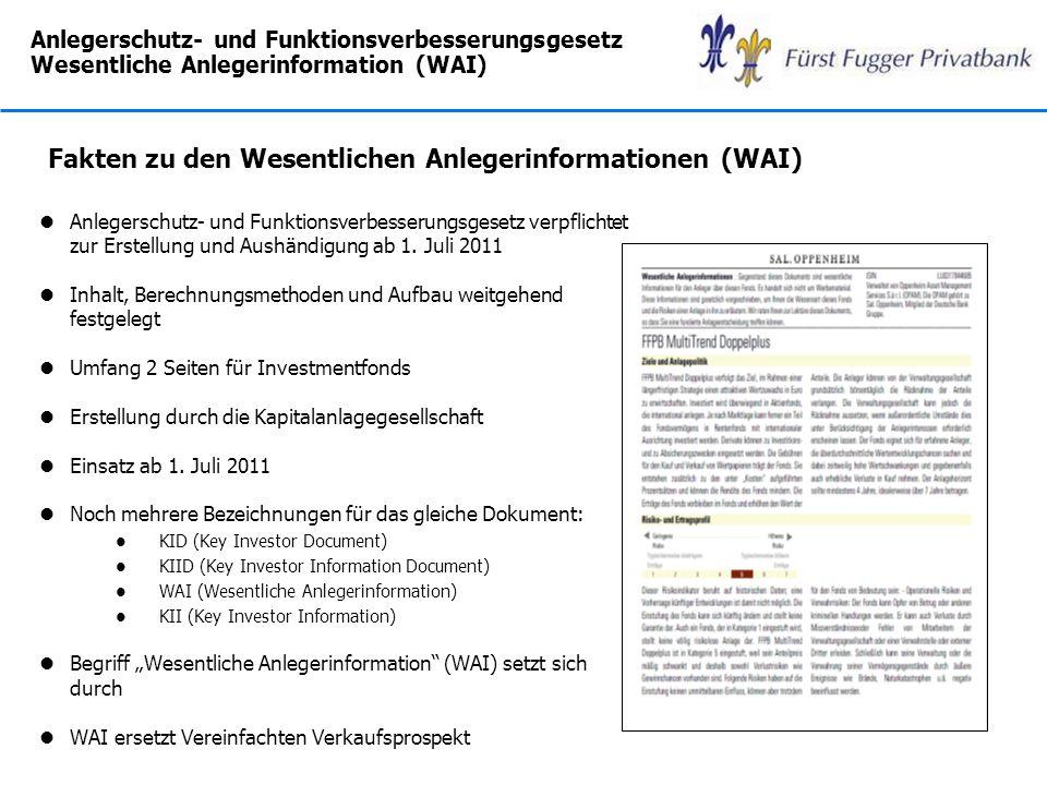 Anlegerschutz- und Funktionsverbesserungsgesetz Wesentliche Anlegerinformation (WAI) lAnlegerschutz- und Funktionsverbesserungsgesetz verpflichtet zur