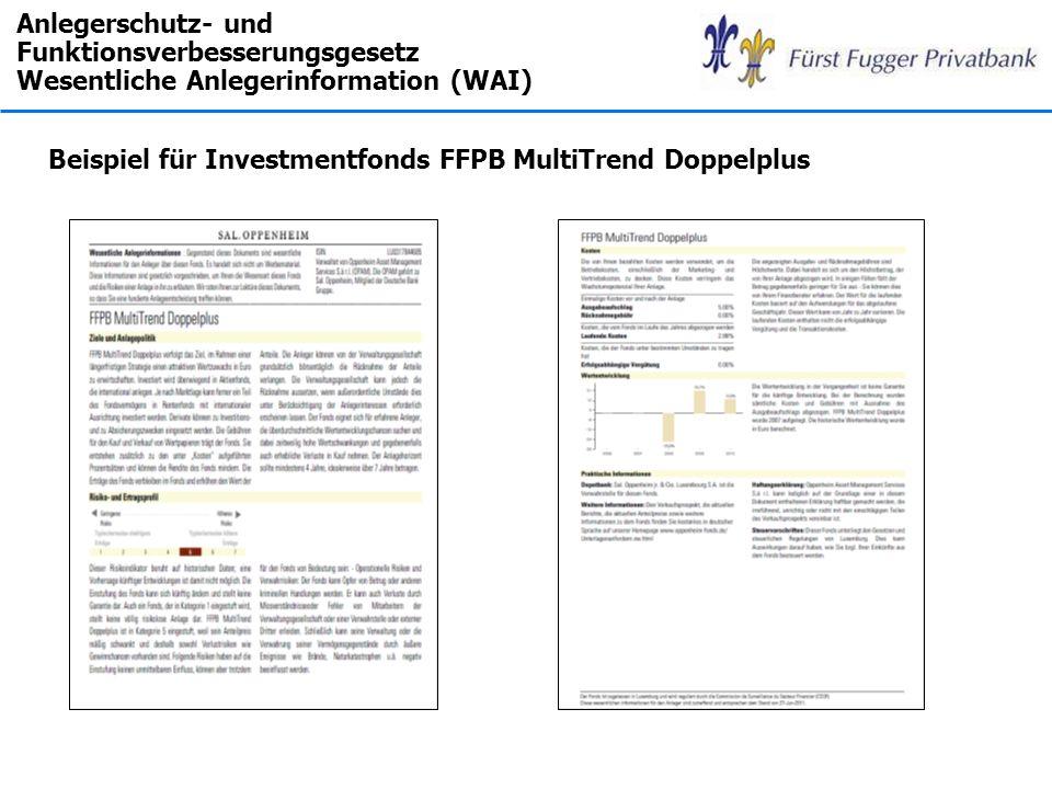 Anlegerschutz- und Funktionsverbesserungsgesetz Wesentliche Anlegerinformation (WAI) Beispiel für Investmentfonds FFPB MultiTrend Doppelplus