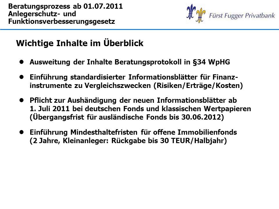 Beratungsprozess ab 01.07.2011 Änderungen im Beratungsprotokoll lE) Angaben zu Risiken des Finanz- instrumentes und daraus folgender Risikostufe.