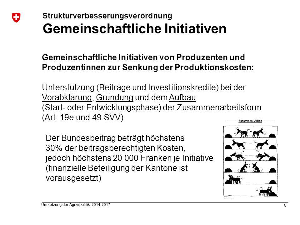 6 Umsetzung der Agrarpolitik 2014-2017 Gemeinschaftliche Initiativen von Produzenten und Produzentinnen zur Senkung der Produktionskosten: Unterstützu
